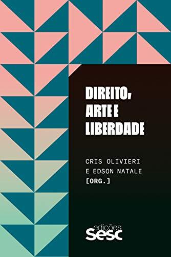 Direito, arte e liberdade (Gestão da Cultura e do Entretenimento Livro 1)