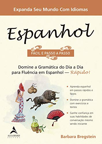 Espanhol fácil e passo a passo: domine a gramática do dia a dia para fluência em espanhol - Rápido!