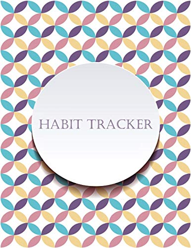 Habit Tracker: Mindfulness, Mental Health and Wellness Tracker - A Daily Planner Journal to Track To-Dos, Moods, Schedules & More Large 8.5 x 11 ... Adults, Kids and Teens Excellent Cover Design
