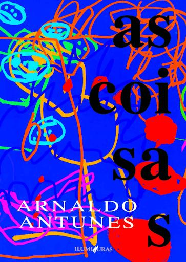 Foto da capa do livro As Coisas, de Arnaldo Antunes.