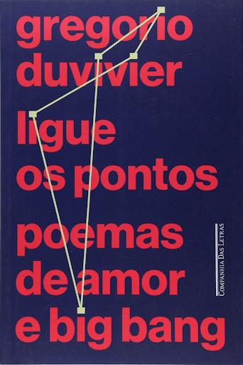Capa do livro Ligue os Pontos - Poemas de amor e Big Bang, de Gregório Duvivier.