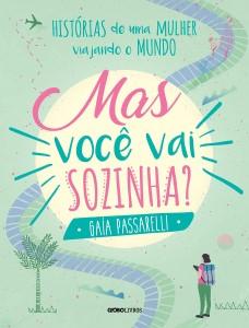 Capa do livro Mas Você Vai Sozinha?